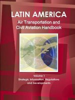 Latin America Air Transportation and Civil Aviation Handbook Volume 1 Strategic Information, Regulations and Developments
