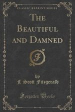 Beautiful and Damned (Classic Reprint)