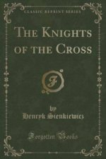 Knights of the Cross (Classic Reprint)