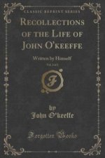 Recollections of the Life of John O'Keeffe, Vol. 2 of 2