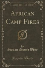 African Camp Fires (Classic Reprint)