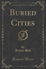 Buried Cities (Classic Reprint)
