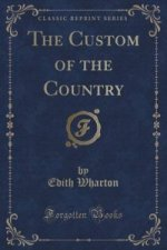 Custom of the Country (Classic Reprint)