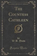Countess Cathleen (Classic Reprint)