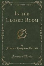 In the Closed Room (Classic Reprint)