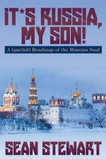 It's Russia, My Son. a (Partial) Roadmap of the Russian Soul