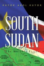 South Sudan: The Notable Firsts