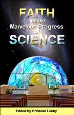 Faith and the Marvelous Progress of Science