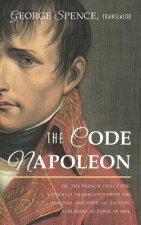 Code Napoleon; Or, the French Civil Code. Literally Translated from the Original and Official Edition, Published at Paris, in 1804, by a Barrister of