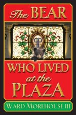 Bear Who Lived at the Plaza