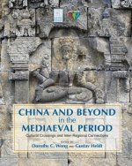 China and Beyond in the Mediaeval Period