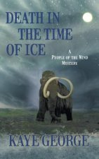Death in the Time of Ice (a People of the Wind Mystery, #1)