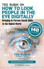 Ted Rubin on How to Look People in the Eye Digitally