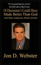 10 Decisions I Could Have Made Better than God, And Other Audacious Atheist Articles