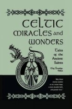 Celtic Miracles and Wonders