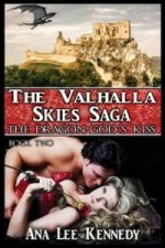 Dragon God's Kiss - Book Two of the Valhalla Skies Saga