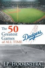 50 Greatest Dodgers Games of All Time