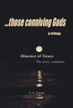 Absence of Grace, ... Those Conniving Gods,