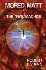 Mored, Matt & the Time Machine