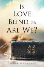 Is Love Blind or Are We?