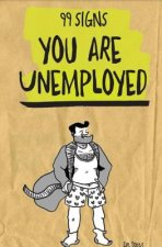 99 Signs You Are Unemployed