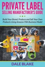 Private Label Selling Manufacturer's Guide