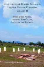 Cemeteries and Remote Burials in Larimer County, Colorado, Volume II