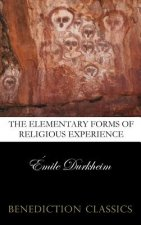 Elementary Forms of the Religious Life (Unabridged)