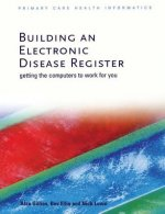 Building an Electronic Disease Register