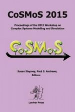 Cosmos 2015. Proceedings of the 2015 Workshop on Complex Systems Modelling and Simulation
