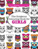 Gorgeous Colouring Book for Girls (a Really Relaxing Colouring Book)