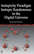 Isotopicity Paradigm: Isotopic Randomness in the Digital Universe