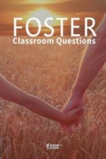 Foster Classroom Questions