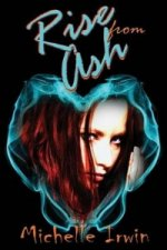 Rise from Ash (Daughter of Fire, #2)