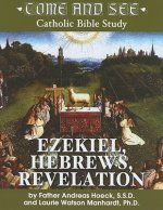 Ezekiel, Hebrews, Revelation