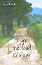 Bruce and the Road to Courage