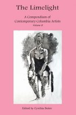 Limelight a Compendium of Contemporary Columbia Artists Volume II