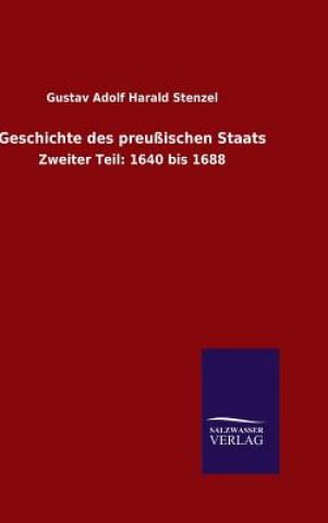 Geschichte Des Preussischen Staats