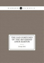 Sad Fortunes of the Reverend Amos Barton