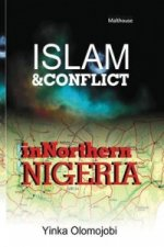 Islam and Conflict in Northern Nigeria