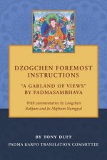Dzogchen Foremost Instructions, a Garland of Views