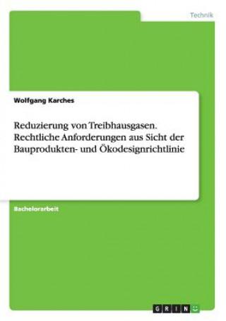 Reduzierung von Treibhausgasen. Rechtliche Anforderungen aus Sicht der Bauprodukten- und OEkodesignrichtlinie