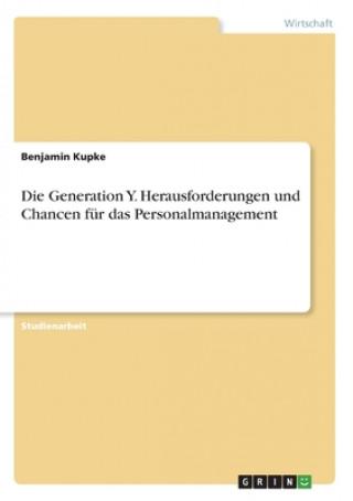 Generation Y. Herausforderungen und Chancen fur das Personalmanagement