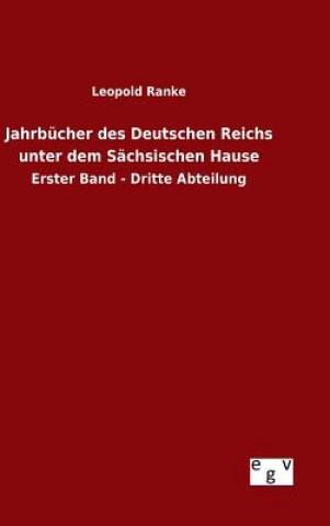 Jahrbucher Des Deutschen Reichs Unter Dem Sachsischen Hause
