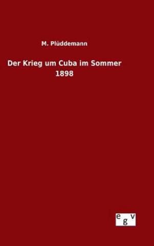 Der Krieg Um Cuba Im Sommer 1898