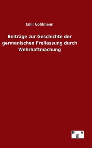Beitrage Zur Geschichte Der Germanischen Freilassung Durch Wehrhaftmachung