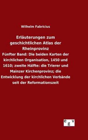 Erlauterungen Zum Geschichtlichen Atlas Der Rheinprovinz