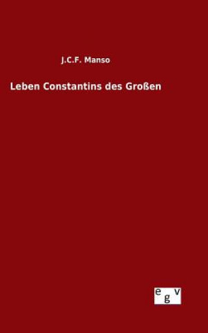 Leben Constantins Des Gro en