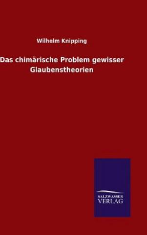 Chimarische Problem Gewisser Glaubenstheorien