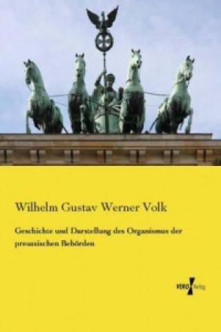 Geschichte und Darstellung des Organismus der preussischen Behörden